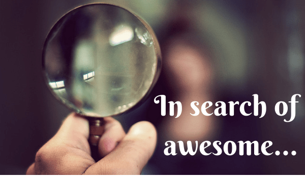 In search of awesome...