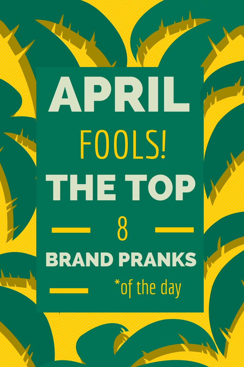 april_fools_the_top_8_brand_pranks