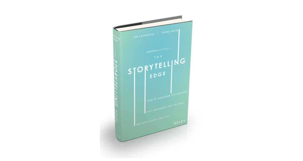 Joe Lazauskas and Shane Snow's Book 'The Storytelling Edge' Now Available