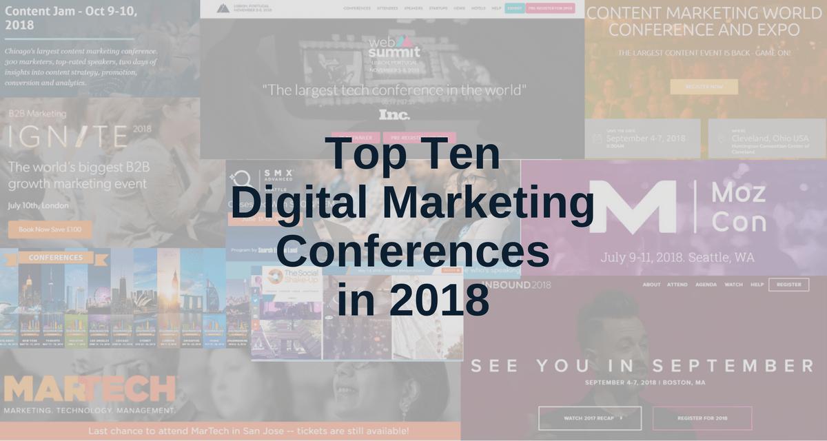 Top 10 Digital Marketing Conferences in 2018