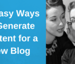 10 Easy Ways to Generate Content for  New Blog