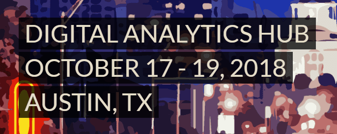 Digital Analytics Hub – Austin 2018