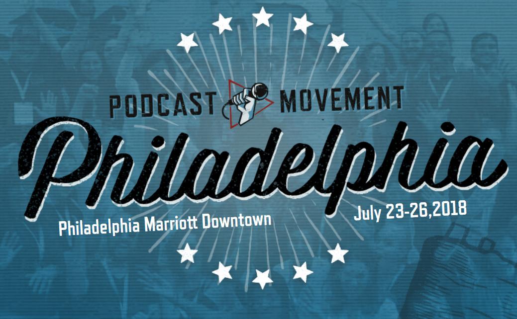 Podcast Movement – Philadelphia 2018