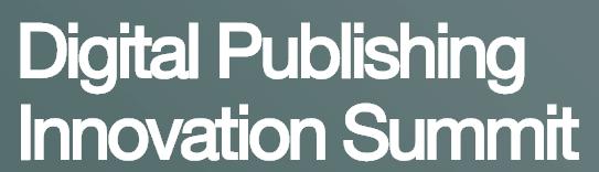 Digital Publishing Innovation Summit – London 2018
