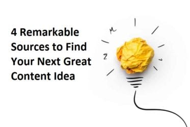 4 Remarkable Sources to Find Your Next Great Content Idea