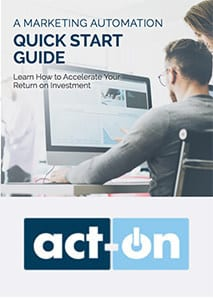 Marketing automation quick start guide – Learn How to Accelerate Your Return on Investment