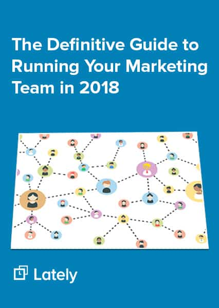 The Definitive Guide to Running Your Marketing Team in 2018