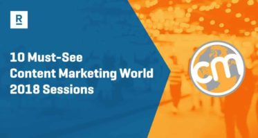 10 Must-See Content Marketing World 2018 Sessions