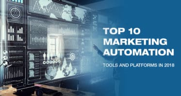 Top 10 Marketing Automation Tools and Platforms in 2018