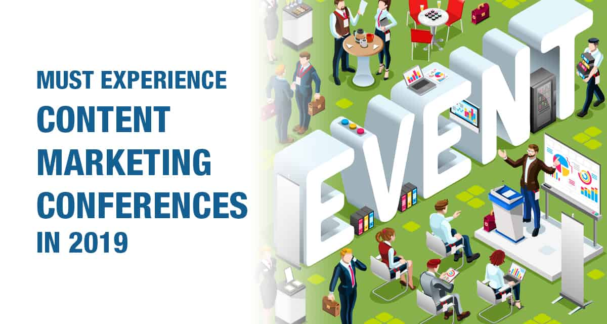 Must Experience Content Marketing Conferences in 2019