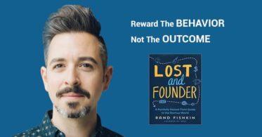 Reward The Behavior. Not The Outcome.
