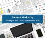 Content Marketing Strategies and Tactics to Follow in 2019
